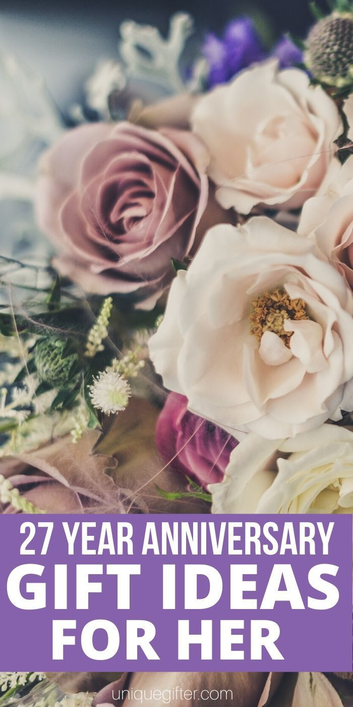 20 Best 27 Year Anniversary Gift Ideas For Her Anniversary Gifts Year Anniversary Gifts One Year Anniversary Gifts