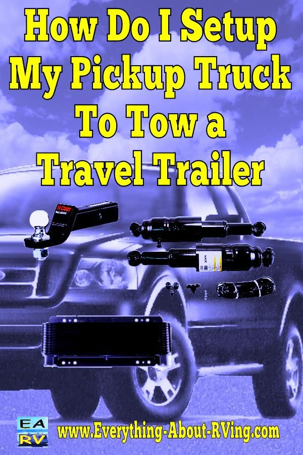 Here is our answer to: How do I setup my pickup to tow a Travel Trailer? Here…