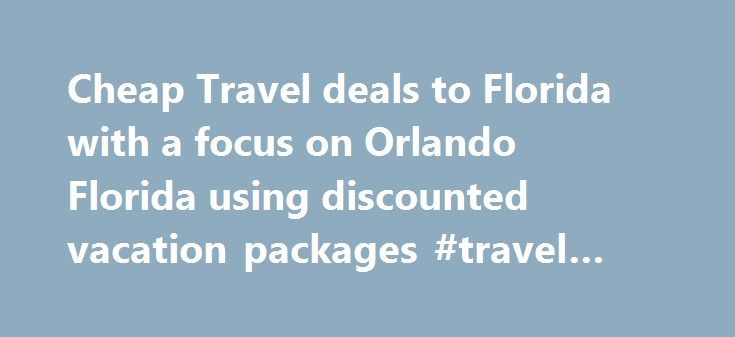 Cheap Travel deals to Florida with a focus on Orlando Florida using discounted vacation packages #travel #rebublic http://travel.remmont.com/cheap-travel-deals-to-florida-with-a-focus-on-orlando-florida-using-discounted-vacation-packages-travel-rebublic/  #cheap travel # Welcome to Cheap Travelers offering value added Cheap Travel deals to Florida vacation packages on Magical Vacations, Orlando, Florida Vacation packages. Travel to Orlando Florida and discover all the wonders of Walt Disney…
