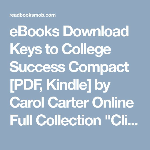 """eBooks Download Keys to College Success Compact [PDF, Kindle] by Carol Carter Online Full Collection """"Click Visit button"""" to access full FREE ebook"""