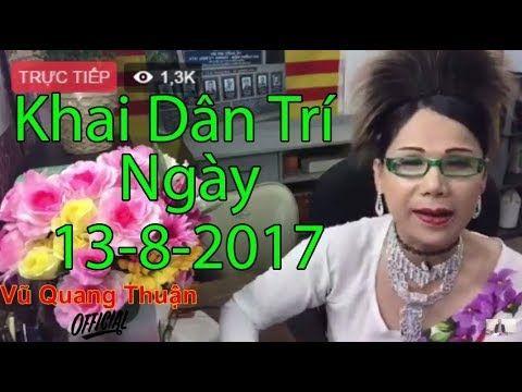 Trực tiếp Lisa Phạm ngày 13/08/2017, khai dân trí mới nhất #223 quet sach viet cong khoi VN - YouTube