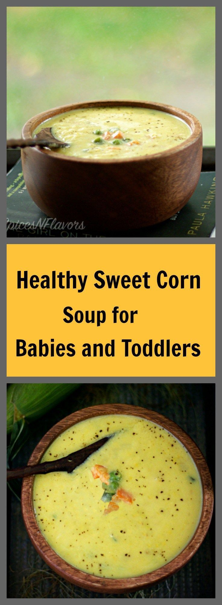 Healthy Sweet Corn Soup for Babies,Kids and Toddlers : spicesandflavors