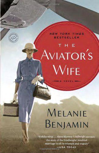 The Aviator's Wife: A Novel/Melanie Benjamin