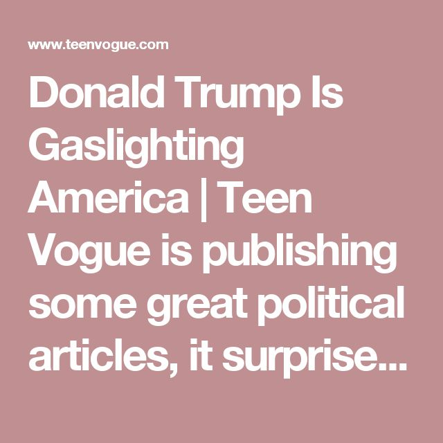 What Is Gaslighting In Politics: Best 25+ Political Articles Ideas On Pinterest