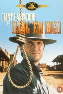 Hang 'Em High (1968)  Director: Ted Post  Stars: Clint Eastwood, Inger Stevens and Pat Hingle