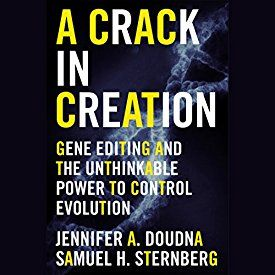 """Another must-listen from my #AudibleApp: """"A Crack in Creation: Gene Editing and the Unthinkable Power to Control Evolution"""" by Jennifer A. Doudna, narrated by Erin Bennett."""