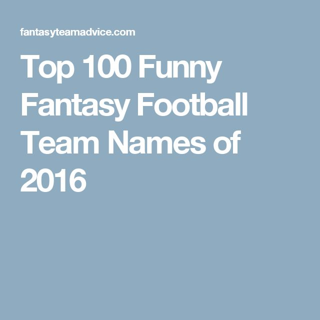 Top 100 Funny Fantasy Football Team Names of 2016