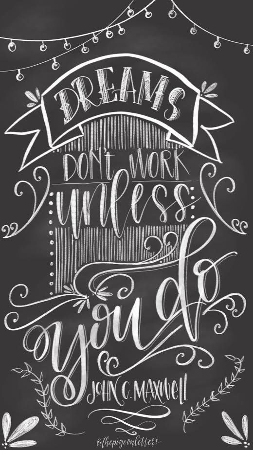 Dreams Don't Work Unless You Do Chalkboard Art | Typography Inspiration