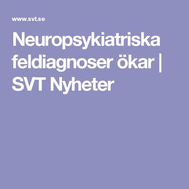 Neuropsykiatriska feldiagnoser ökar | SVT Nyheter