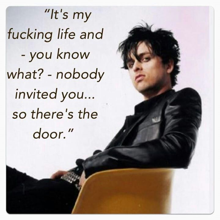 Awesome quote by Billie Joe Armstrong.
