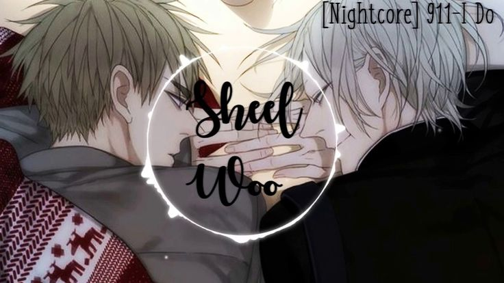 ⌜Nightcore⌝ → I Do (911)
