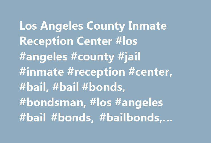 Los Angeles County Inmate Reception Center #los #angeles #county #jail #inmate #reception #center, #bail, #bail #bonds, #bondsman, #los #angeles #bail #bonds, #bailbonds, #bail #bond #company, #immigration #bond http://pet.nef2.com/los-angeles-county-inmate-reception-center-los-angeles-county-jail-inmate-reception-center-bail-bail-bonds-bondsman-los-angeles-bail-bonds-bailbonds-bail-bond-company-immigr/  Los Angeles County Inmate Reception Center (IRC) 450 Bauchet Street, Los Angeles, CA…