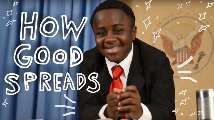 Kid President How Good Spreads