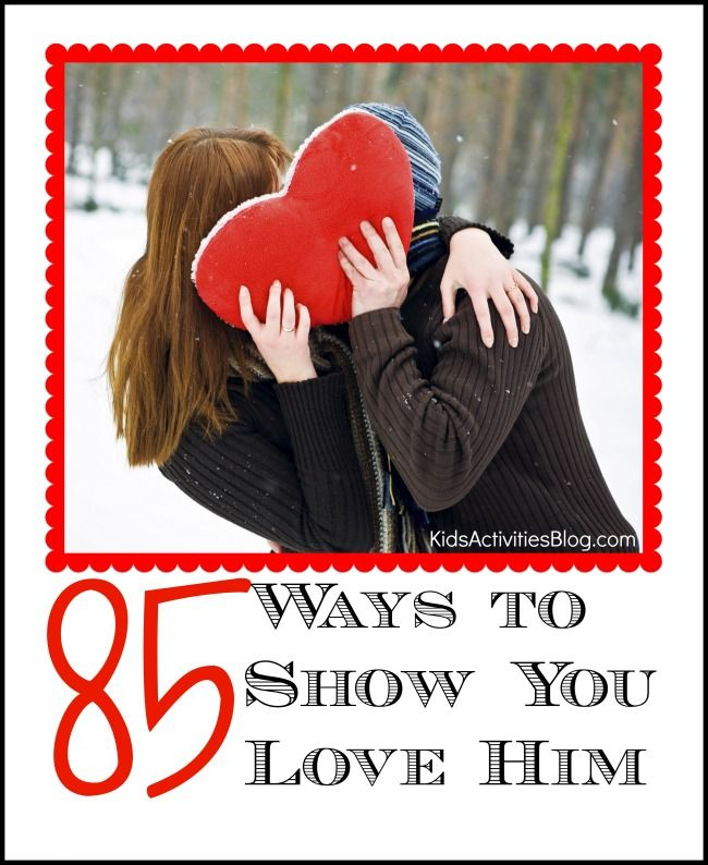 85 Ways to Show You Love Him - lots of cute ideas!
