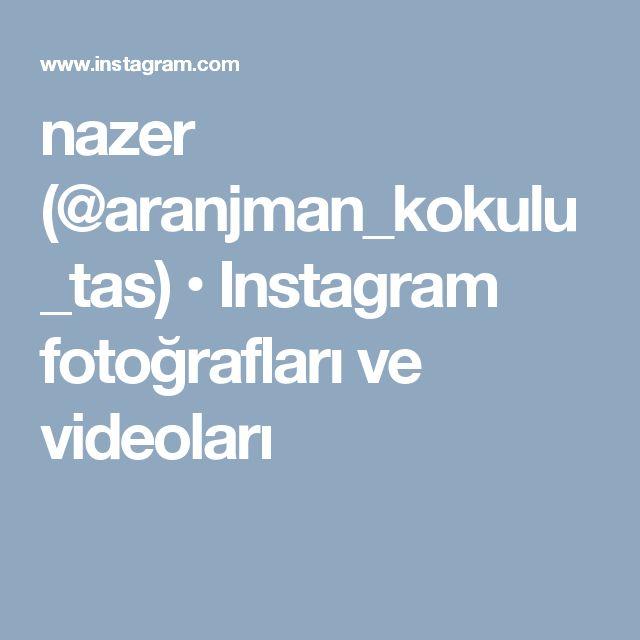nazer (@aranjman_kokulu_tas) • Instagram fotoğrafları ve videoları
