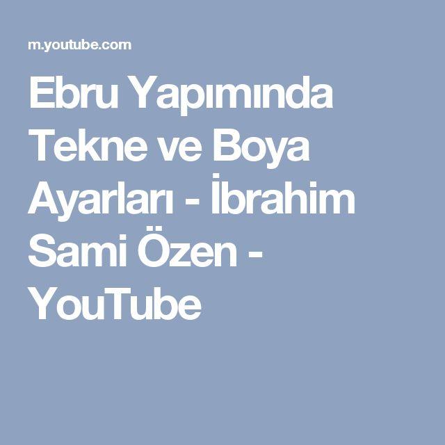 Ebru Yapımında Tekne ve Boya Ayarları - İbrahim Sami Özen - YouTube