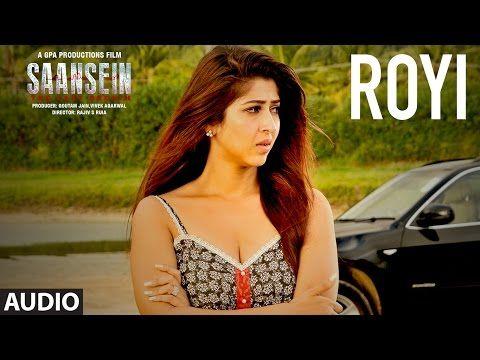 Super New Songs: ROYI Full Audio Song | SAANSEIN | Rajneesh Duggal,...