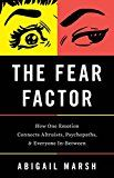 The Fear Factor: How One Emotion Connects Altruists Psychopaths and Everyone In-Between by Abigail Marsh (Author) #Kindle US #NewRelease #Counseling #Psychology #eBook #ad