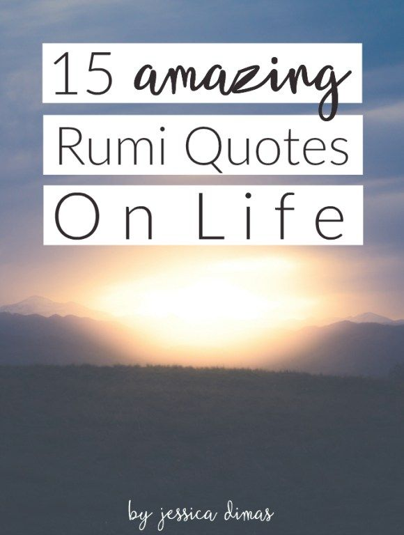 15 amazing Rumi quotes on life