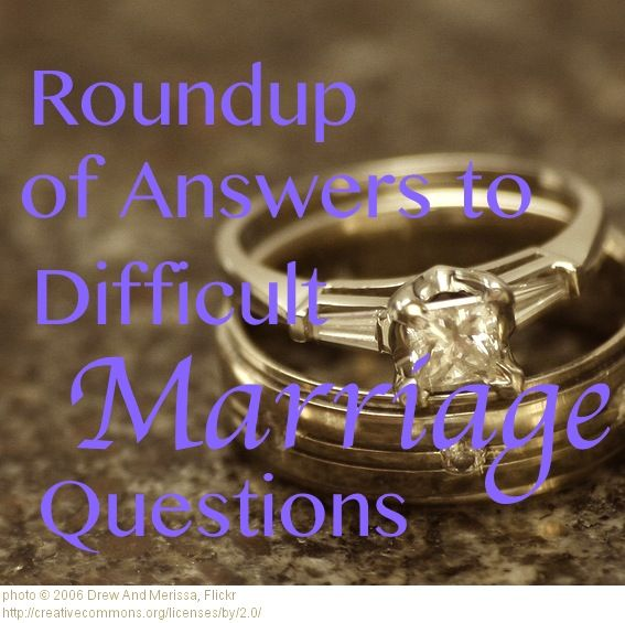 Where To Find Specific Marriage Advice - Answers to a MULTITUDE of Questions.