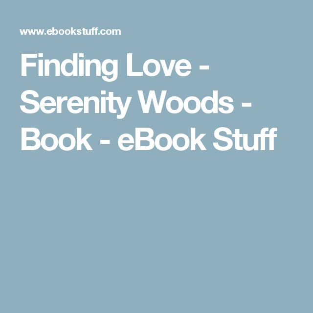 8 best free books images on pinterest free books kindle and reading finding love serenity woods book ebook stuff fandeluxe Choice Image