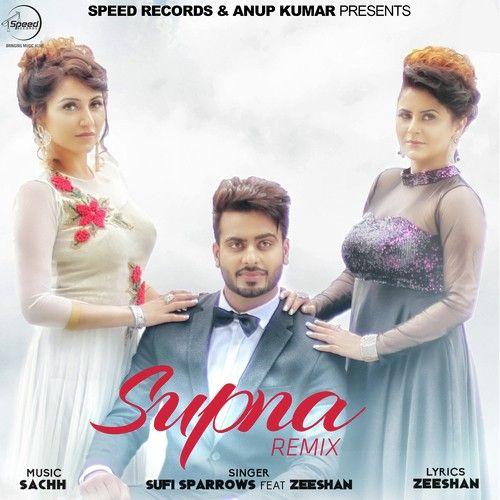 Download Supna Remix Mp3 Song Singer Sufi Sparrows Music Sachh | DjDosanjh.com