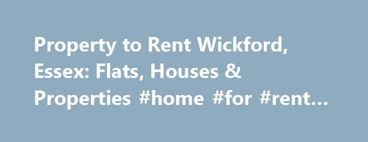 Property to Rent Wickford, Essex: Flats, Houses & Properties #home #for #rent #by #owner http://attorney.nef2.com/property-to-rent-wickford-essex-flats-houses-properties-home-for-rent-by-owner/  #houses to let # FREE Instant Online Valuation Find out how much your property is worth Quirk Partners | Passionate about property since 1958 Here at Quirks our reputation for quality and exceptional customer service has been built on relationships that span decades. The vast majority of our…
