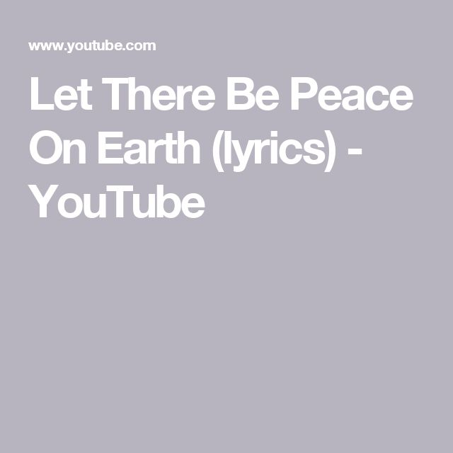 Let There Be Peace On Earth (lyrics) - YouTube