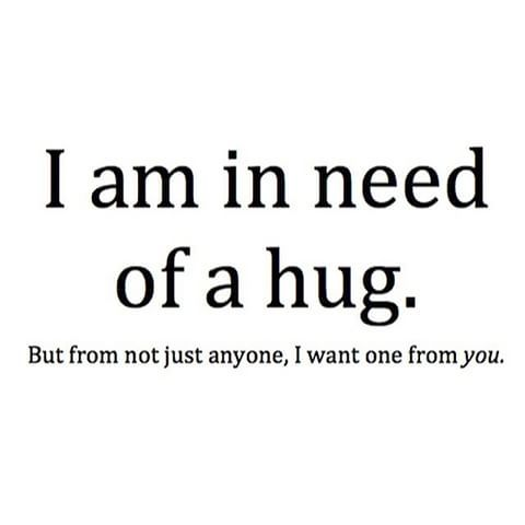 I'm in need of your hug and your hug only!!!! oO/
