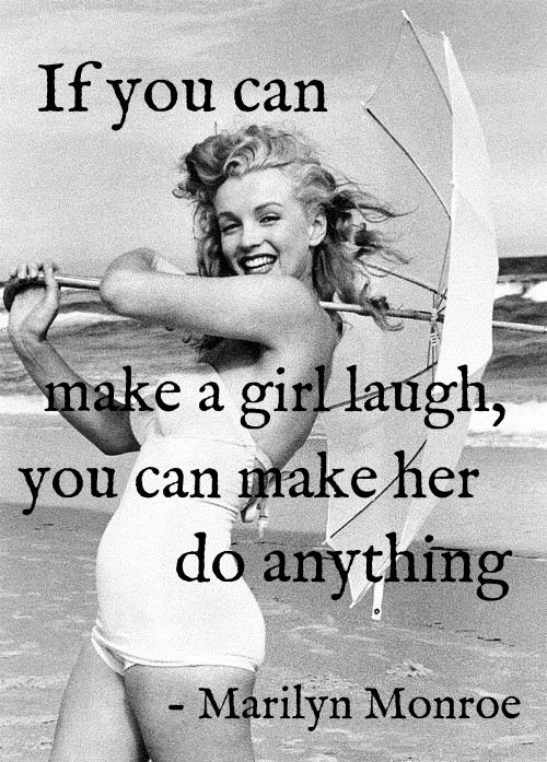 If You Can Make a Girl Laugh Quote Marilyn Monroe