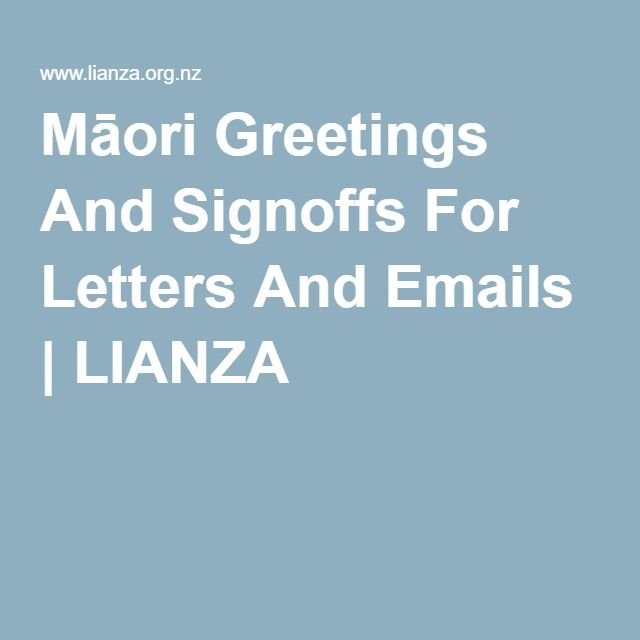 Māori Greetings And Signoffs For Letters And Emails   LIANZA
