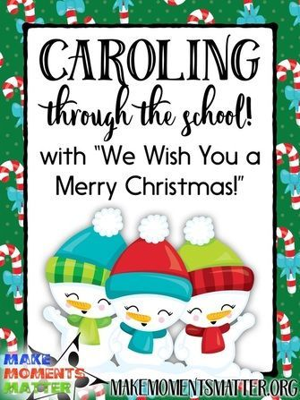 Caroling through the school with We Wish You a Merry Christmas!  Blog post about the lesson, process, and more!
