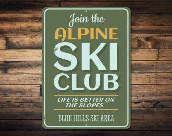 Join Alpine Ski Club Sign, Personalized Ski Slopes Lodge Location Name Metal Decor, Custom Ski Lover Gift - Novelty Aluminum ENS1002487