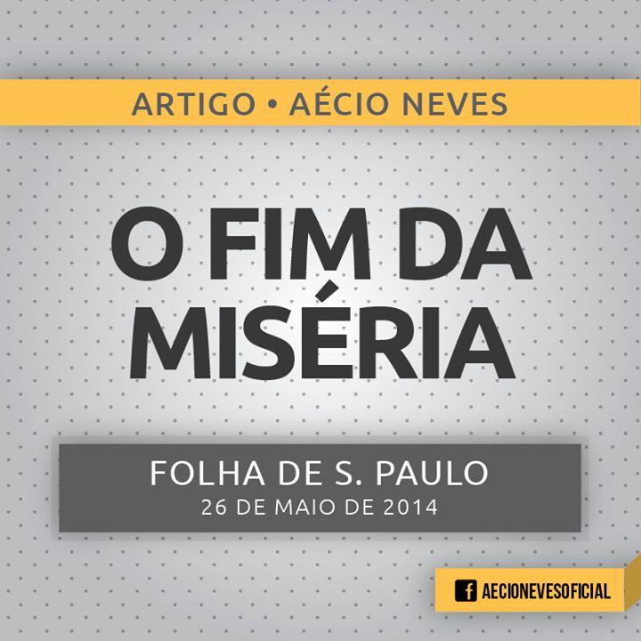 O Fim da Miséria, é o tema da matéria de hoje na Folha D. São Paulo. #AécioColunista #VamosMudarOBrasil