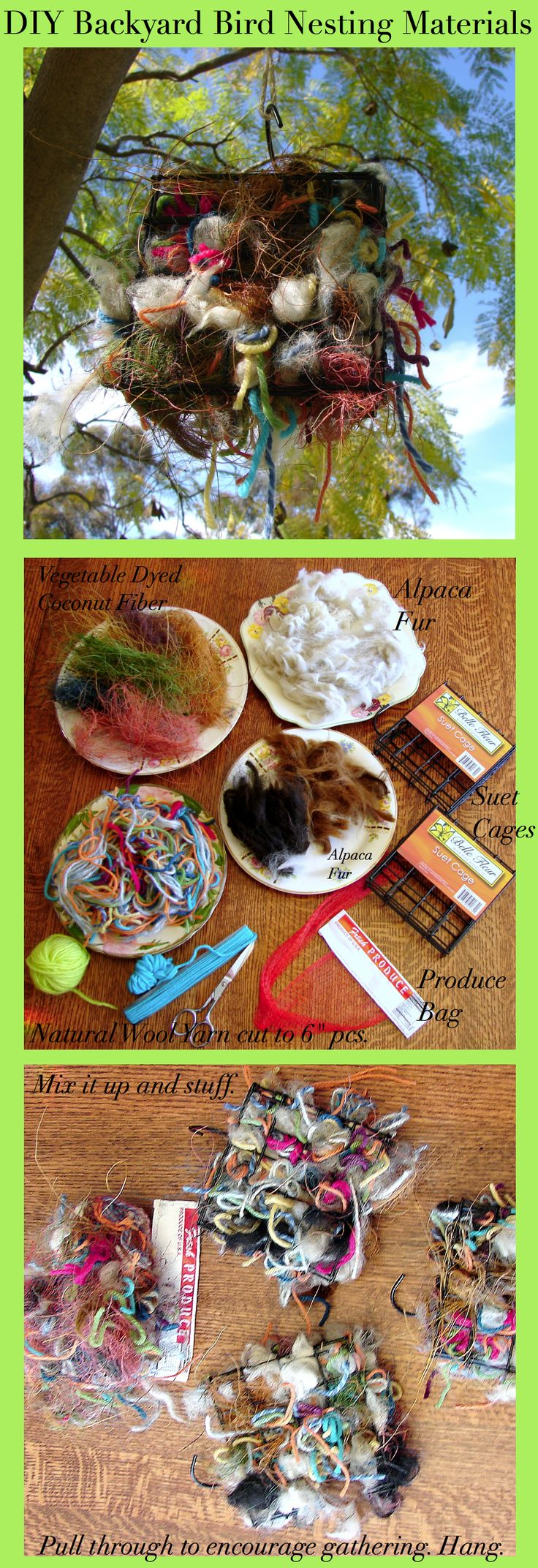DIY - Backyard Bird Nesting Materials - Did this today for our spring birds that are coming soon. The alpaca fur, vegetable dyed coconut fibers and natural wool yarn scraps were all purchased on #etsy, and I have plenty left over for re-stuffing. The suet cages are found online for cheap; mine are from mileskimball.com, all three for under 10$ with shipping. Put next to your bird feeders and watch the fun when spring mating season begins.  :D