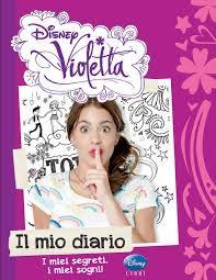 Il mio diario - il libro racconta la storia di Violetta, sedicenne che non si separa mai dal suo diario, tornata a Buenos Aires con il papà dopo anni vissuti all'estero.
