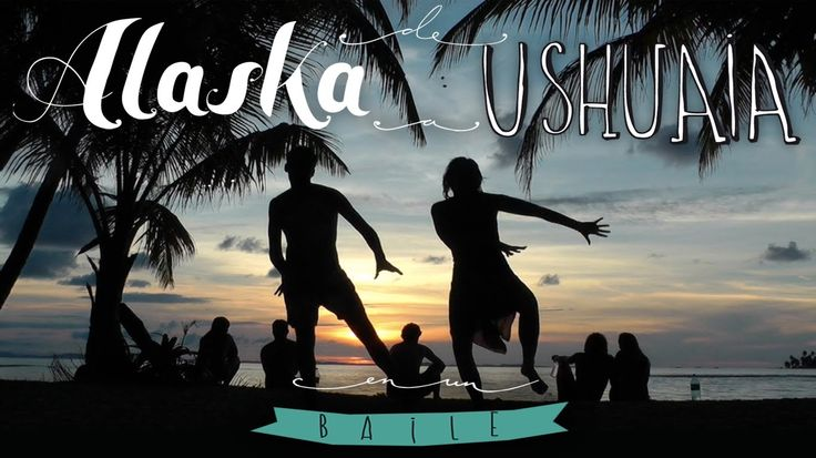 De Alaska a Ushuaia en un Baile    Travel from Alaska to Ushuaia in a Dance #ushuaia #alaska #dance