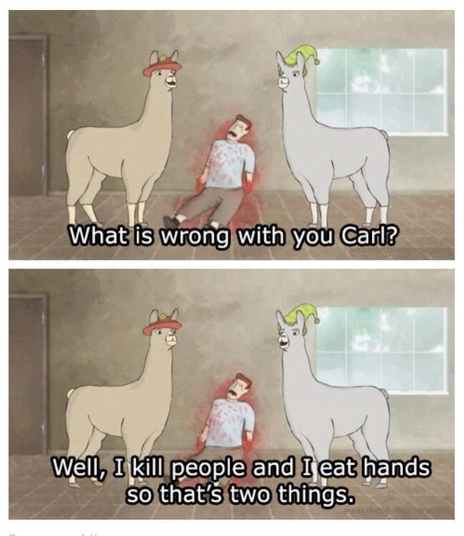 """SecretAgentBob- Llamas with hats 2 - """"I kill people and I eat hands so that's two things."""""""