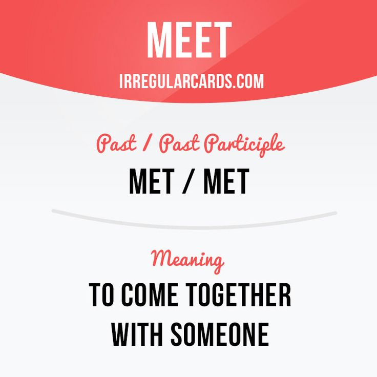 """""""Meet"""" to come together with someone. Example: Today I'm going to meet my dad at the airport. Learning English can be fun!   Visit our website: learzing.com #irregularverbs #englishverbs #verbs #english #englishlanguage #learnenglish #studyenglish #language #vocabulary #dictionary #efl #esl #tesl #tefl #toefl #ielts #toeic #easyenglish #funenglish #meet #meeting #cometogether"""
