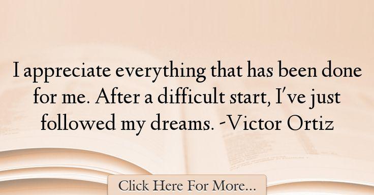 Victor Ortiz Quotes About Dreams - 15768