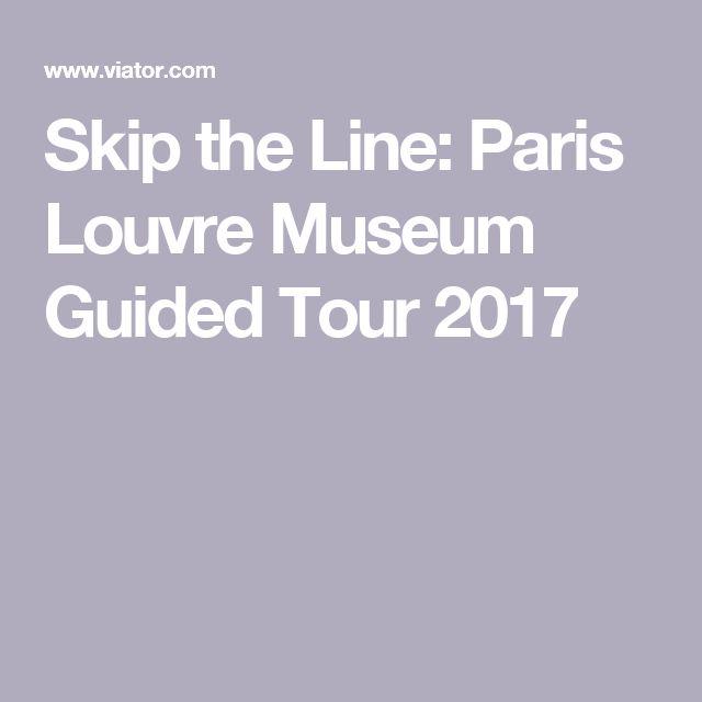 Skip the Line: Paris Louvre Museum Guided Tour 2017