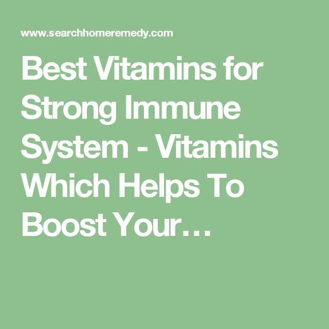 Best Vitamins for Strong Immune System - Vitamins Which Helps To Boost Your…
