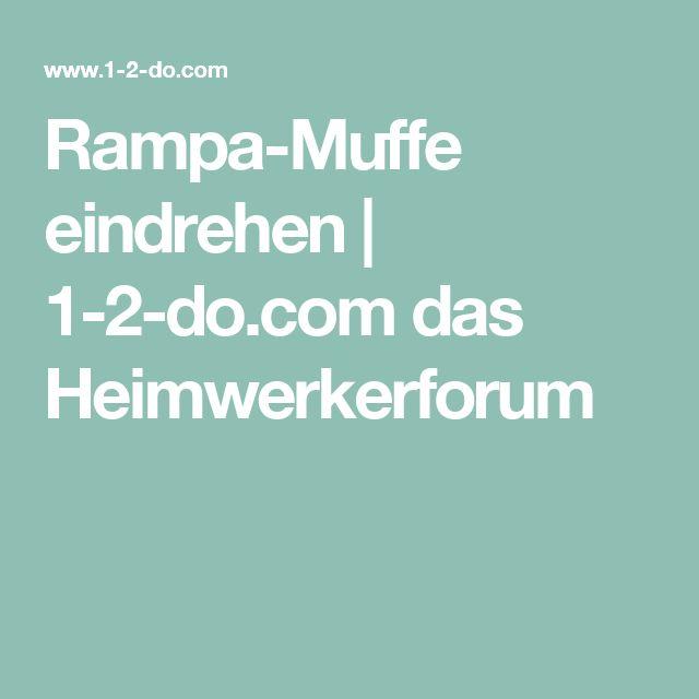 Rampa-Muffe eindrehen | 1-2-do.com das Heimwerkerforum