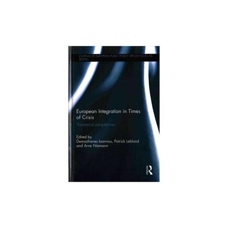 European Integration in Times of Crisis ( Journal Of European Public Policy Series) (Hardcover)