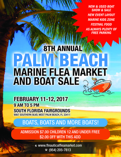 West Palm Beach, Florida…Don't miss the Palm Beach Marine Flea Market and Boat Sale February 11 – 12, 2017 from 9 a.m. to 6 p.m. on Saturday and Sunday at the South Florida Fairgrounds 9067 Southern Blvd, West Palm Beach, Florida 33411 http://www.FLNauticalFleaMarket.com Bargain hunters looking for deals can visit over two hundred booths as vendor's exhibit and sell their nautical and marine related merchandise and services during the two day festival. The nautical flea market will ...
