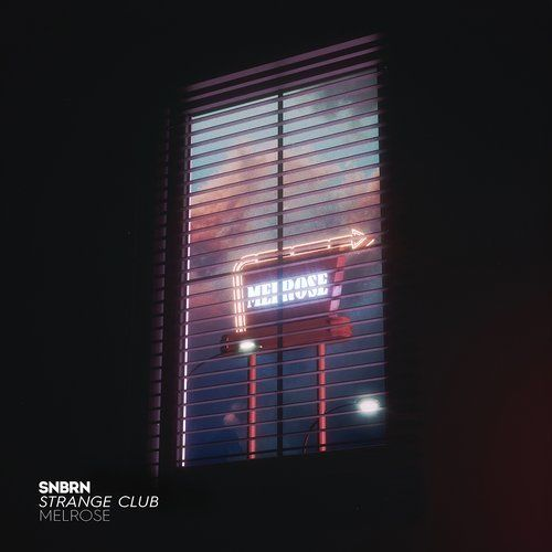 SNBRN, Strange Club - Melrose (Original Mix)