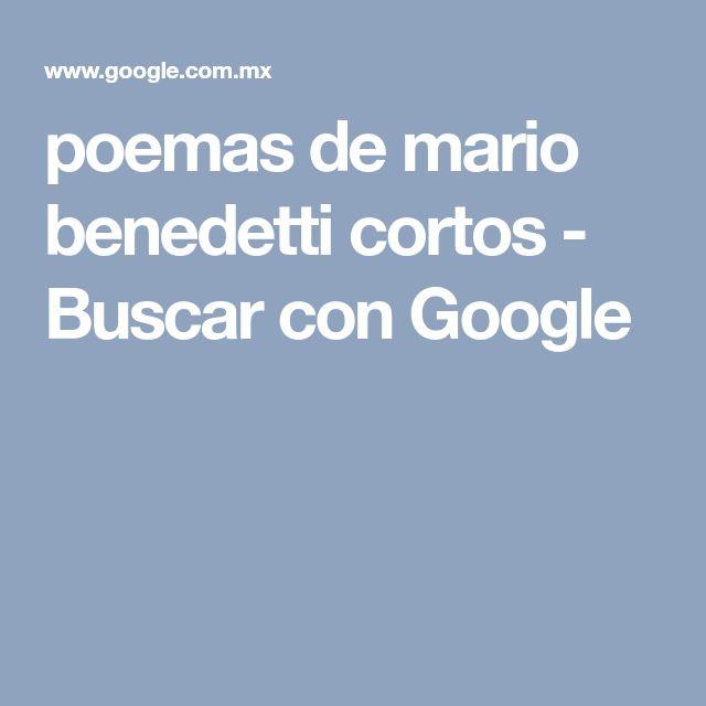 poemas de mario benedetti cortos - Buscar con Google