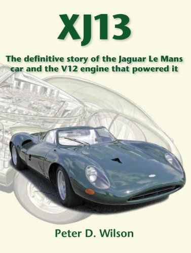 xj13 the definitive story of the jaguar le mans car and