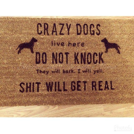 Crazy Dogs Do Not Knock Sign Doormat They Will Bark Shit Etsy Door Mat Crazy Dog Funny Doormats