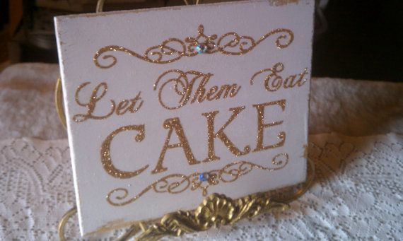 Party Sign GLITTER & CRYSTALS Let Them Eat Cake by HickoryandLace